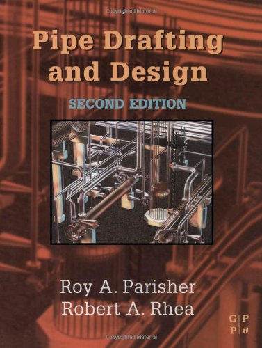 9780750674393: Pipe Drafting and Design: Using Manual, AutoCAD and PRO-PIPE Applications