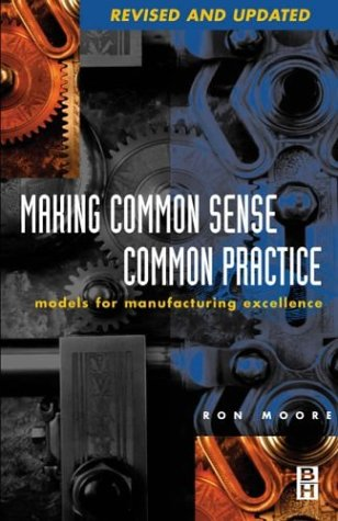 9780750674621: Making Common Sense Common Practice: Models for Manufacturing Excellence