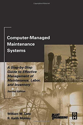 9780750674737: Computer-Managed Maintenance Systems: A Step-by-Step Guide to Effective Management of Maintenance, Labor, and Inventory