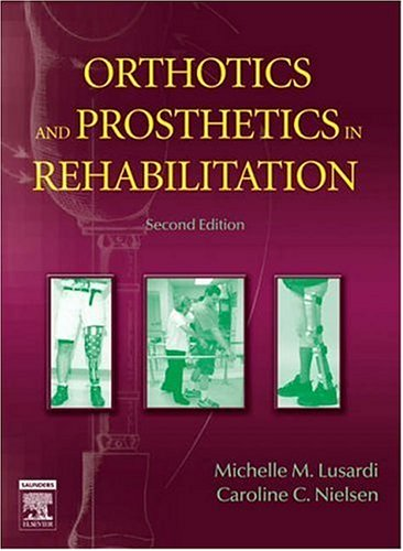 Orthotics and Prosthetics in Rehabilitation: Lusardi PhD PT,
