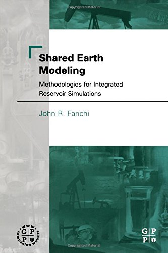 9780750675222: Shared Earth Modeling: Methodologies for Integrated Reservoir Simulations