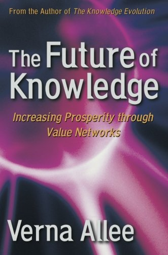 9780750675918: The Future of Knowledge: Increasing Prosperity through Value Networks