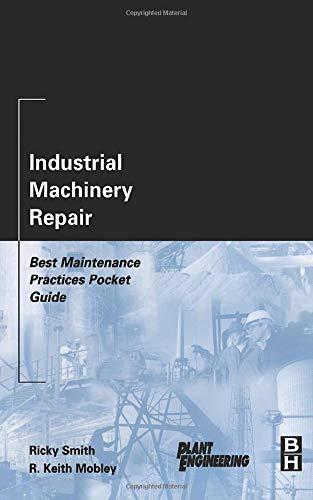 9780750676212: Industrial Machinery Repair: Best Maintenance Practices Pocket Guide (Plant Engineering)