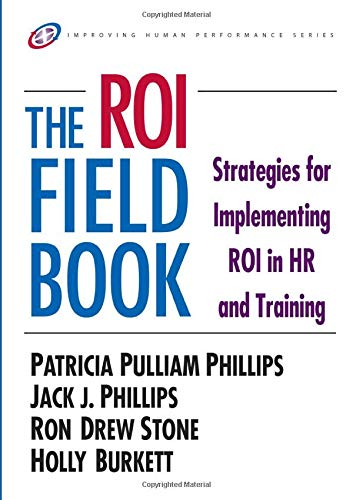 9780750676229: The ROI Fieldbook: Strategies for Implementing ROI in HR and Training (Improving Human Performance)
