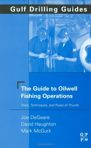 9780750677028: The Guide to Oilwell Fishing Operations: Tools, Techniques, and Rules of Thumb (Gulf Drilling Guides)