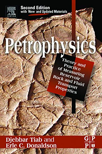 9780750677110: Petrophysics, Second Edition: Theory and Practice of Measuring Reservoir Rock and Fluid Transport Properties