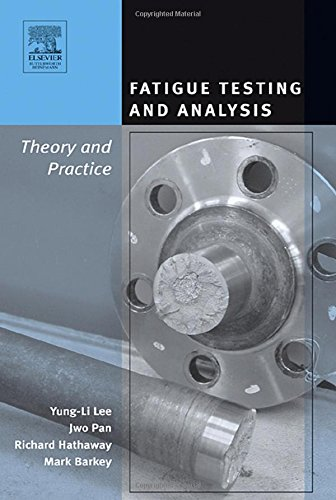 9780750677196: Fatigue Testing and Analysis: Theory and Practice