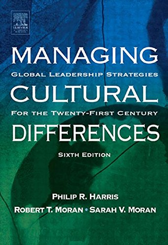 Managing Cultural Differences, Sixth Edition: Global Leadership: Philip R. Harris,