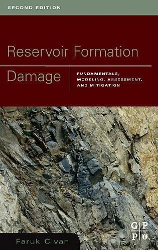 Reservoir Formation Damage, Second Edition: Civan, Faruk; Civan PhD, Faruk