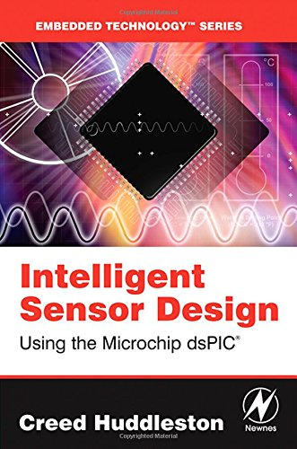 9780750677554: Intelligent Sensor Design Using the Microchip DsPIC (Embedded Technology)