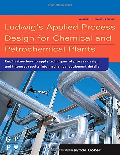 9780750677660: Ludwig's Applied Process Design for Chemical and Petrochemical Plants, Fourth Edition