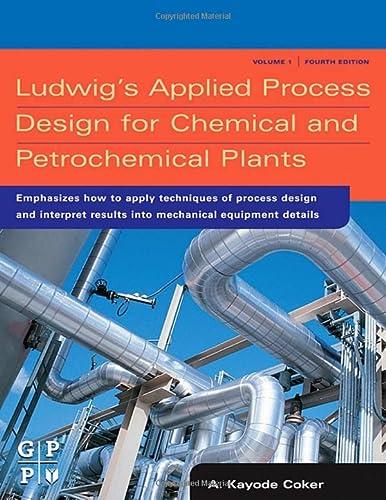 Ludwig'S Applied Process Design For Chemical &: Ahuja S,Bettinger P.,Coker,Coker