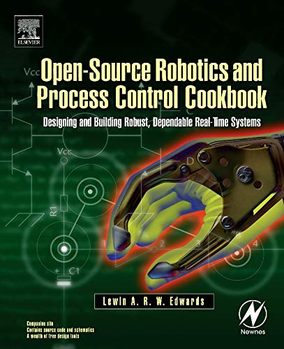 Stock image for Open-Source Robotics and Process Control Cookbook: Designing and Building Robust, Dependable Real-time Systems for sale by HPB-Ohio