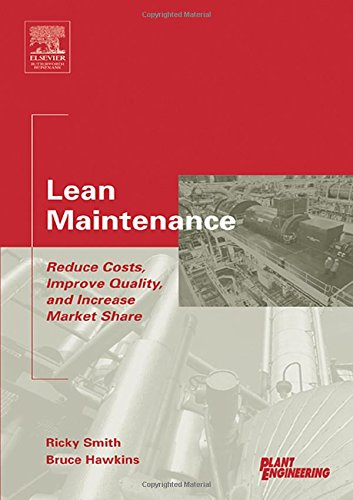 9780750677790: Lean Maintenance: Reduce Costs, Improve Quality, and Increase Market Share (Life Cycle Engineering Series)
