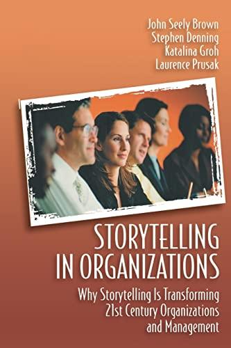 9780750678209: Storytelling in Organizations: Why Storytelling Is Transforming 21st Century Organizations and Management