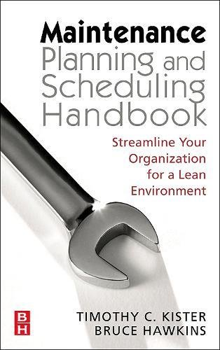 9780750678322: Maintenance Planning and Scheduling: Streamline Your Organization for a Lean Environment
