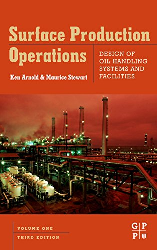 9780750678537: Surface Production Operations: Design of Oil Handling Systems and Facilities: Design of Oil Handling Systems and Facilities v. 1