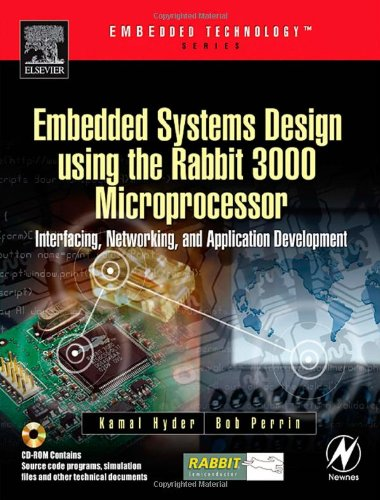 Embedded Systems Design using the Rabbit 3000 Microprocessor: Interfacing, Networking, and ...