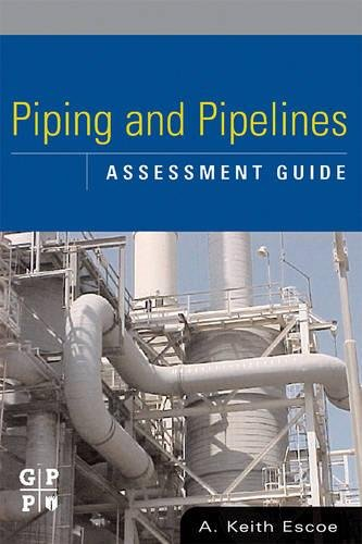 9780750678803: Piping and Pipelines Assessment Guide (Stationary Equipment Assessment Series)