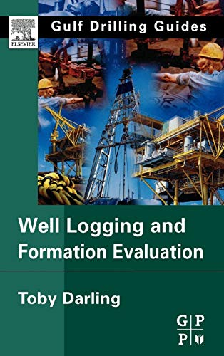 9780750678834: Well Logging and Formation Evaluation (Gulf Drilling Guides)