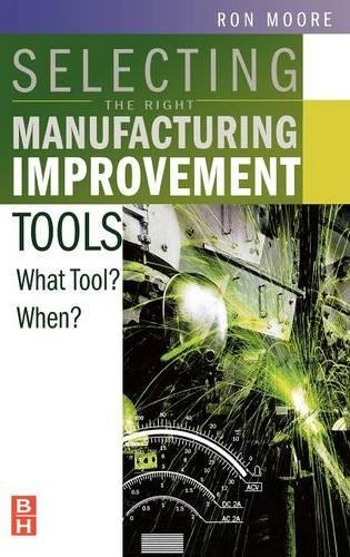 9780750679169: Selecting the Right Manufacturing Improvement Tools: What Tool? When?