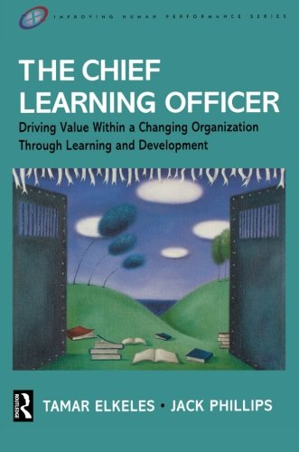 9780750679251: The Chief Learning Officer (Improving Human Performance)