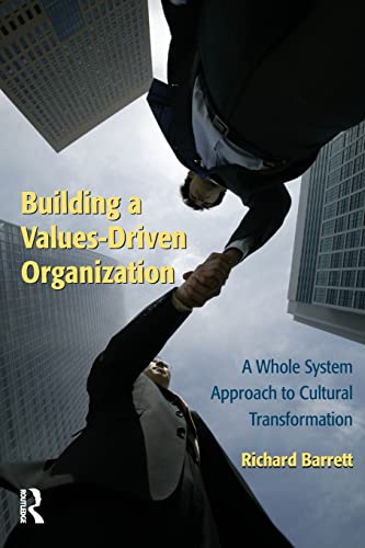 9780750679749: Building a Values-Driven Organization: A Whole System Approach to Cultural Transformation