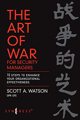 9780750679855: The Art of War for Security Managers: 10 Steps to Enhancing Organizational Effectiveness