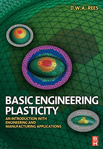 9780750680257: Basic Engineering Plasticity: An Introduction with Engineering and Manufacturing Applications