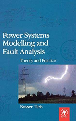 9780750680745: Power Systems Modelling and Fault Analysis: Theory and Practice (Newnes Power Engineering Series)