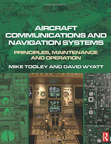 9780750681377: Aircraft Communications and Navigation Systems: Principles, Maintenance and Operation for Aircraft Engineers and Technicians