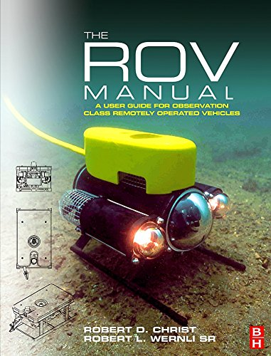 9780750681483: The ROV Manual: A User Guide for Observation Class Remotely Operated Vehicles