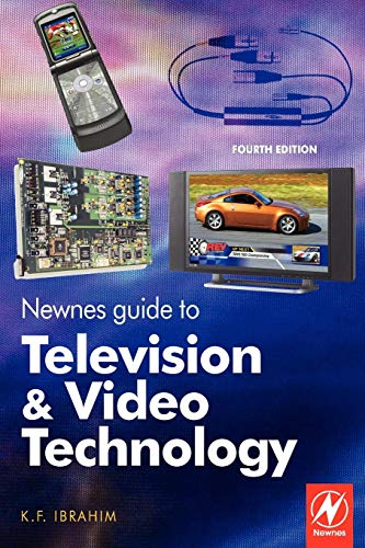 9780750681650: Newnes Guide to Television and Video Technology: The Guide for the Digital Age - from HDTV, DVD and flat-screen technologies to Multimedia Broadcasting, Mobile TV and Blu Ray
