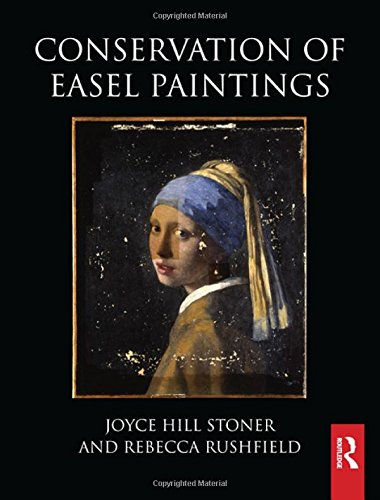 Conservation of Easel Paintings: Stoner, Joyce Hill