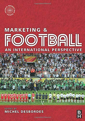 9780750682046: Marketing and Football: an international perspective (Sports Marketing)