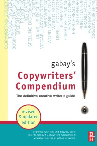 9780750683203: Gabay's Copywriters' Compendium: The Definitive Creative Writer's Guide: The Definitive Professional Writers Guide