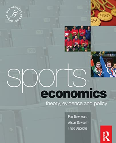 9780750683548: Sports Economics: Theory, Evidence and Policy