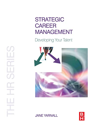 Strategic Career Management: Developing Your Talent (The: Jane Yarnall