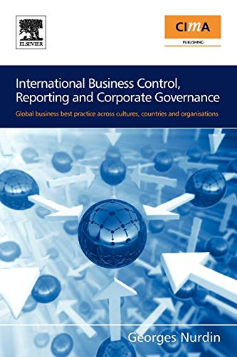 9780750683838: International Business Control, Reporting and Corporate Governance: Global business best practice across cultures, countries and organisations