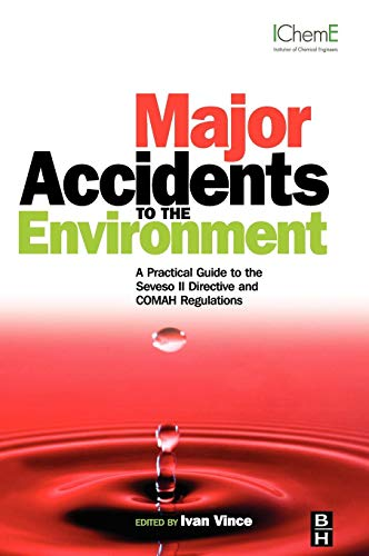 9780750683890: Major Accidents to the Environment: A Practical Guide to the Seveso II-Directive and COMAH Regulations