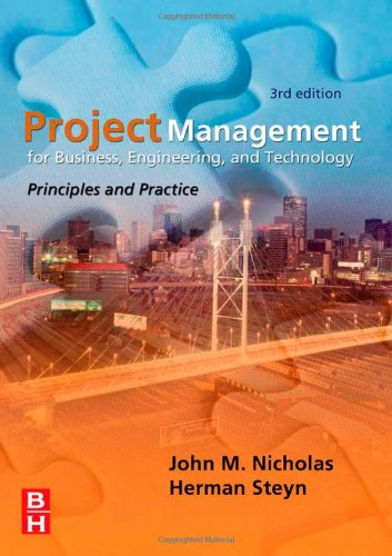 Project Management for Business, Engineering, and Technology: John M. Nicholas,