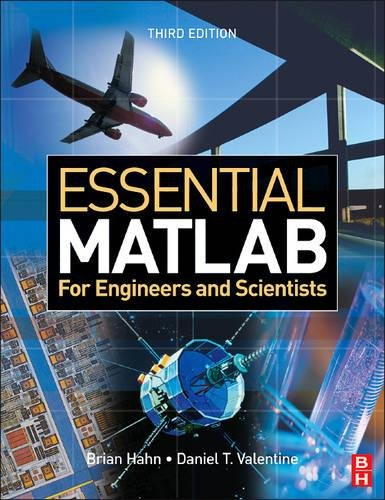 Essential MATLAB for Engineers and Scientists, Third: Brian Hahn, Dan