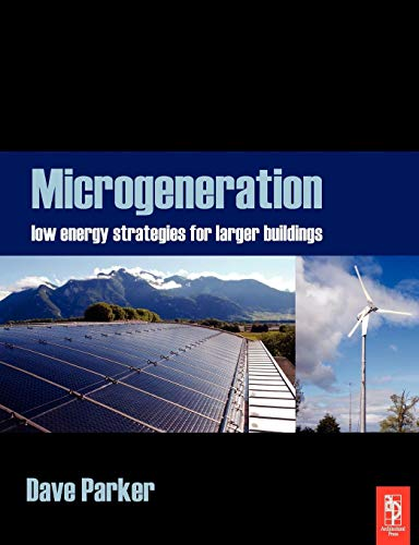 Microgeneration:: Low energy strategies for larger buildings: Parker, Dave