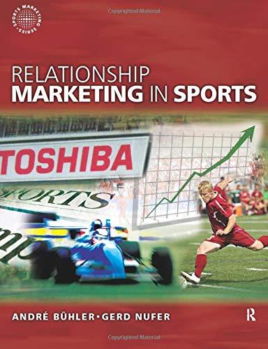 Relationship Marketing in Sports (Sports Marketing): Buhler, Andre; Nufer, Gerd
