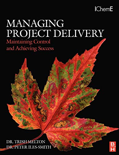 Managing Project Delivery: Maintaining Control and Achieving Success, by Melton: Melton, Trish
