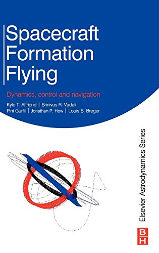 9780750685337: Spacecraft Formation Flying: Dynamics, Control, and Navigation (Elsevier Astrodynamics)
