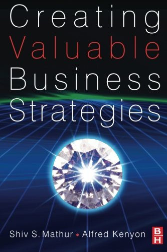 9780750685481: Creating Valuable Business Strategies