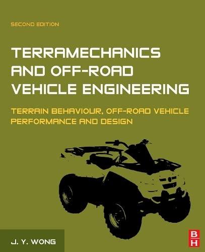 9780750685610: Terramechanics and Off-Road Vehicle Engineering: Terrain Behaviour, Off-Road Vehicle Performance and Design: Terrain Behavior, Vehicle Design and Performance