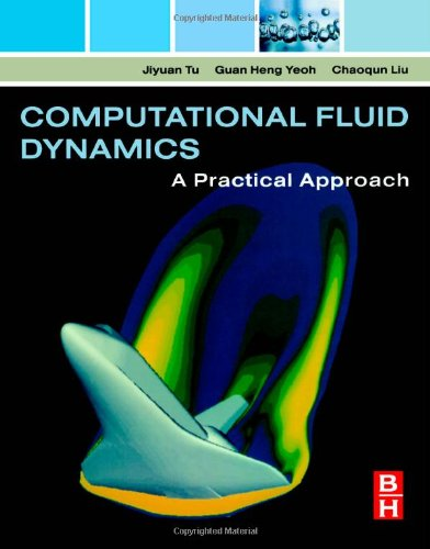 Computational Fluid Dynamics: A Practical Approach: Liu, Chaoqun, Yeoh,