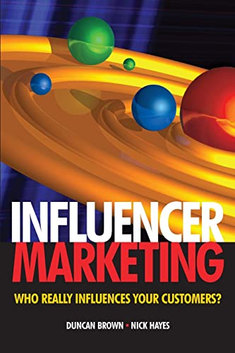9780750686006: Influencer Marketing: Who Really Influences Your Customers?